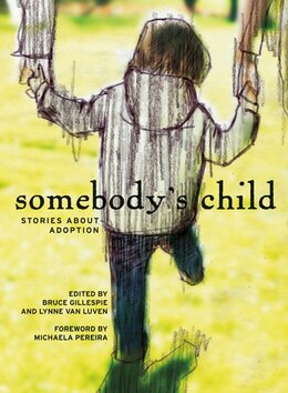 Book Somebody's Child: Stories about Adoption by Bruce Gillespie