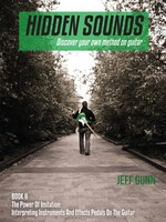 Hidden Sounds Book 2 The Power of Imitation: Interpreting Instruments and Effects Pedals on the…