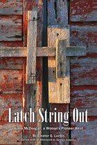 Latch String Out: Annie McDougall A Women's Pioneer West