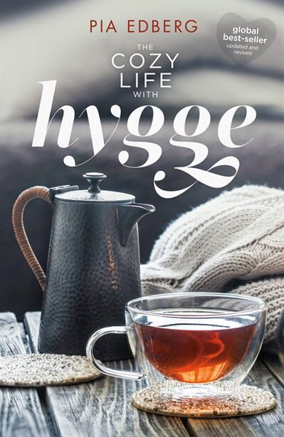 The Cozy Life with hygge by Pia Angela Edberg