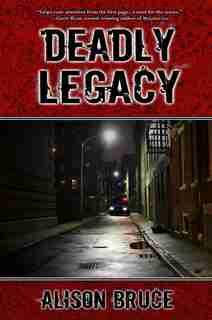 Deadly Legacy: A Carmedy & Garrett Mystery by Alison Bruce