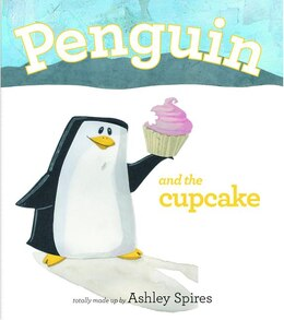 Book Penguin And The Cupcake by Ashley Spires
