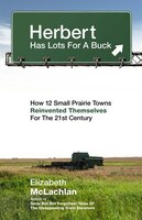 Herbert Has Lots For A Buck: How 12 Small Prairie Towns Reinvented Themselves For The 21st Century