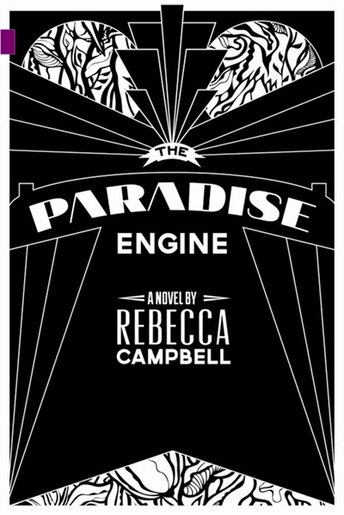 The Paradise Engine by Rebecca Campbell