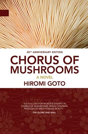 Chorus Of Mushrooms: 20th Anniversary Edition by Hiromi Goto