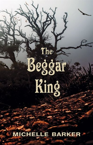 The Beggar King by Michelle Barker