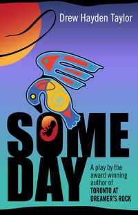 Someday: A Native American Drama