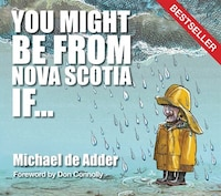 You Might Be from Nova Scotia If ...