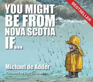 You Might Be from Nova Scotia If ... by Michael De Adder