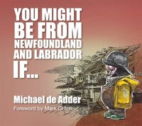 You Might Be From Newfoundland And Labrador If...