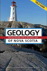 Geology of Nova Scotia Field Guide: Touring Through Time at 48 Scenic Sites