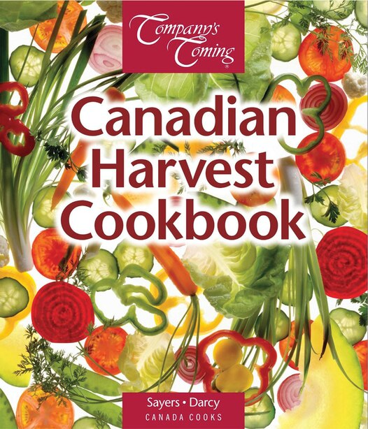 The Canadian Harvest Cookbook by Jen Sayers