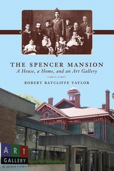 The Spencer Mansion: A House, a Home, and an Art Gallery by Robert Ratcliffe Taylor