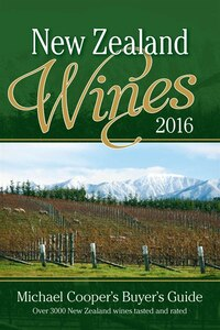 Buyer's Guide to New Zealand Wines 2016: Michael Cooper's Buyer's Guide