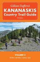 Gillean Daffern's Kananaskis Country Trail Guide - 4th Edition: Volume 3: The Ghost—Bow…