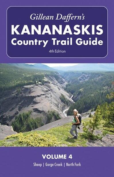Gillean Daffern's Kananaskis Country Trail Guide - 4th Edition: Volume 4: Sheep—Gorge Creek—North Fork de Gillean Daffern