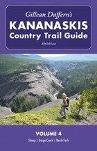 Gillean Daffern's Kananaskis Country Trail Guide - 4th Edition: Volume 4: Sheep—Gorge Creek…