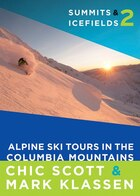Summits & Icefields 2: Alpine Ski Tours in the Columbia Mountains