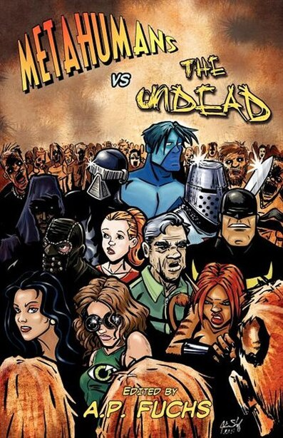 Metahumans Vs The Undead: A Superhero Vs Zombie Anthology by Eric S. Brown