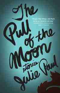 The Pull of the Moon by Julie Paul