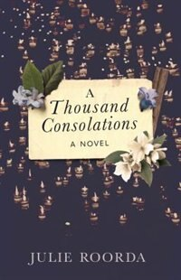 A Thousand Consolations by Julie Roorda