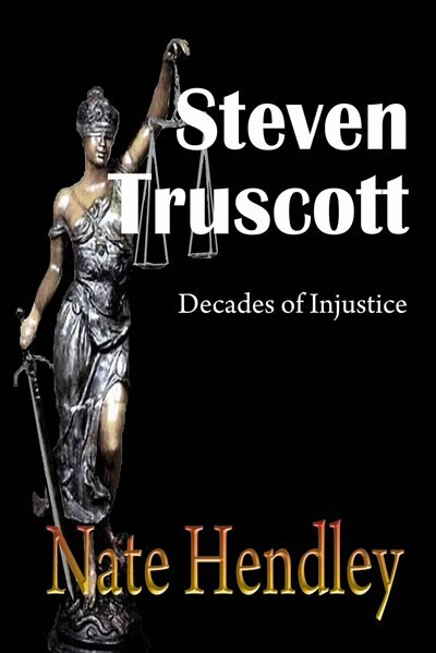 Steven Truscott: Decades Of Injustice by Nate Hendley
