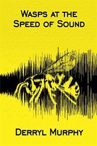 Book Wasps At The Speed Of Sound by Derryl Murphy
