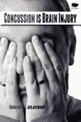 Book Concussion Is Brain Injury by Shireen Jeejeebhoy
