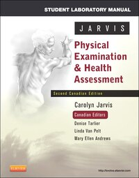 Student Laboratory Manual For Physical Examination And Health Assessment, Canadian Edition