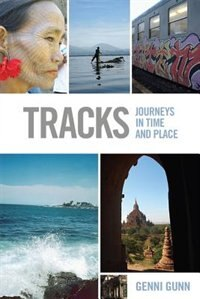 Book Tracks: Journeys in Time and Place by Genni Gunn