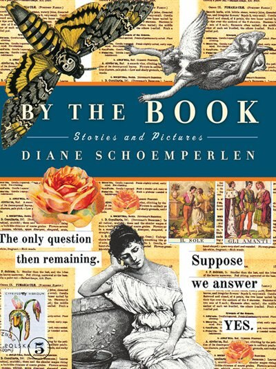 By the Book: Stories and Pictures by Diane Schoemperlen