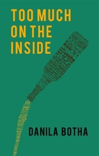 Too Much On The Inside by Danila Botha