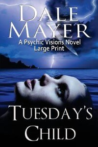 Tuesday's Child: Large Print by Dale Mayer