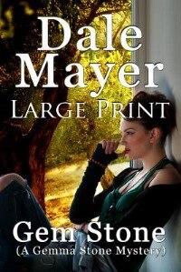 Gem Stone: (A Gemma Stone Mystery) - Large Print by Dale Mayer