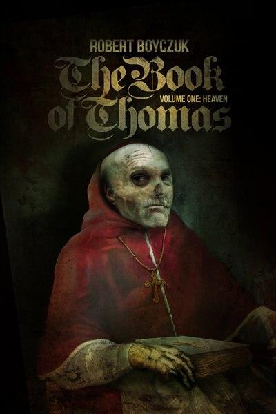 The Book Of Thomas: Volume One: Heaven by Robert Boyczuk