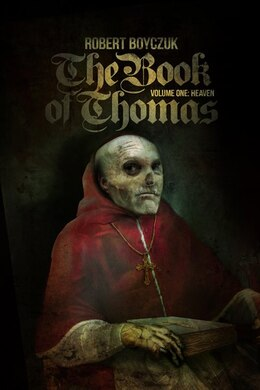 Book The Book Of Thomas: Volume One: Heaven by Robert Boyczuk