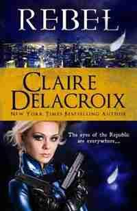 Rebel by Claire Delacroix