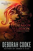 The Dragon Legion Collection: A Dragonfire Book