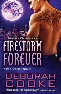 Firestorm Forever: A Dragonfire Novel by Deborah Cooke