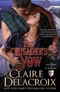The Crusader's Vow: A Medieval Romance by Claire Delacroix
