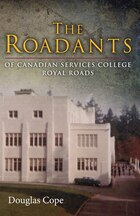 THE ROADANTS: OF CANADIAN SERVICES COLLEGE ROYAL ROADS