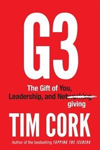 Book G3: The Gift Of You, Leadership, And Netgiving by Tim Cork