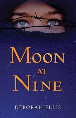 Book Moon at Nine by Deborah Ellis