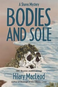 Book Bodies and Sole: A Shores Mystery by Hilary MacLeod