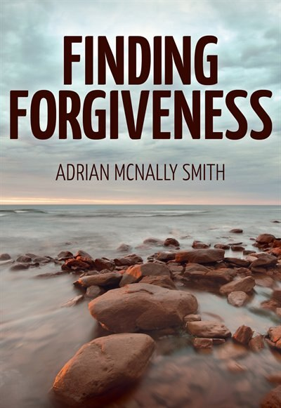 Finding Forgiveness by Adrian Smith