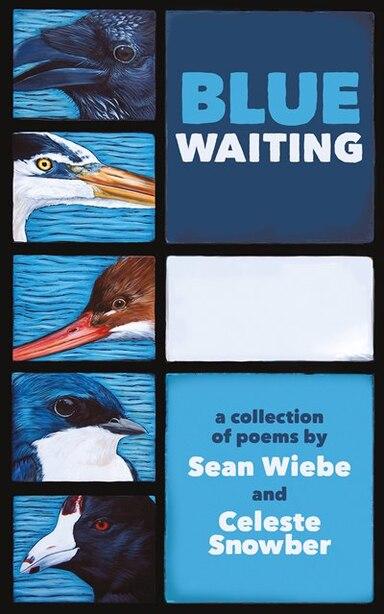 Blue Waiting by Sean Wiebe