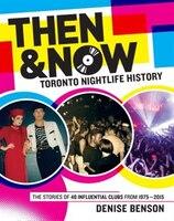Then & Now: Toronto Nightlife History