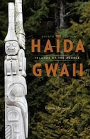 Haida Gwaii: Islands of the People, Fourth Edition