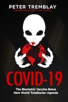 Covid-19: The Biometric Vaccine Brave New World Totalitarian Agenda