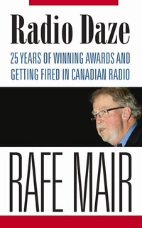 Radio Daze: 25 years of winning awards and getting fired in Canadian radio